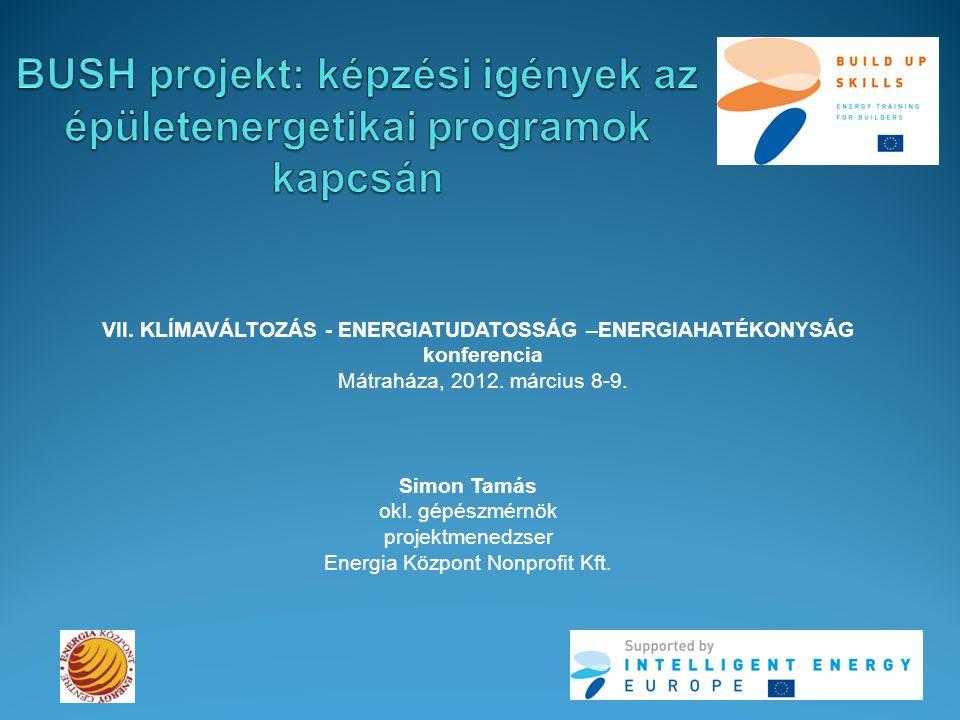 VII. KLÍMAVÁLTOZÁS - ENERGIATUDATOSSÁG –ENERGIAHATÉKONYSÁG konferencia Mátraháza, 2012.