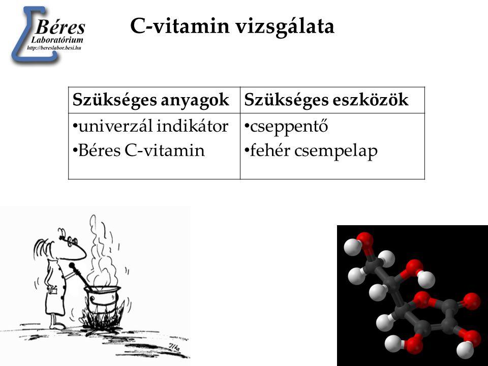 C-vitamin vizsgálata Szükséges anyagokSzükséges eszközök • univerzál indikátor • Béres C-vitamin • cseppentő • fehér csempelap