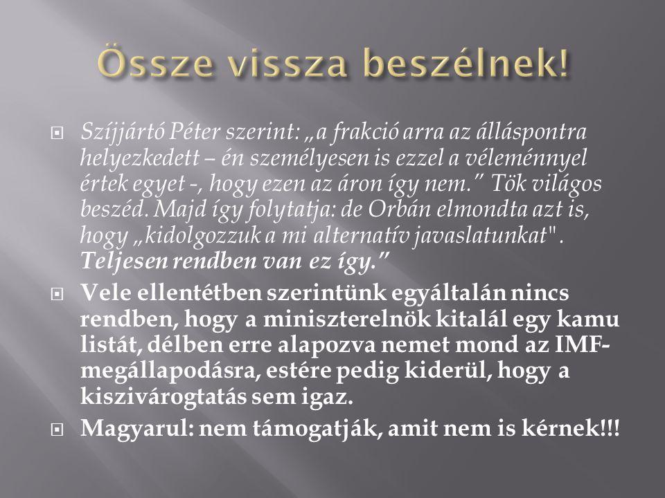  Ezen túl: a közérdekű adatkérést csütörtökön küldte el az index munkatársa e-mailben, pénteken pedig tértivevényes postai levélben Varga Mihály tárca nélküli miniszter hivatalához.