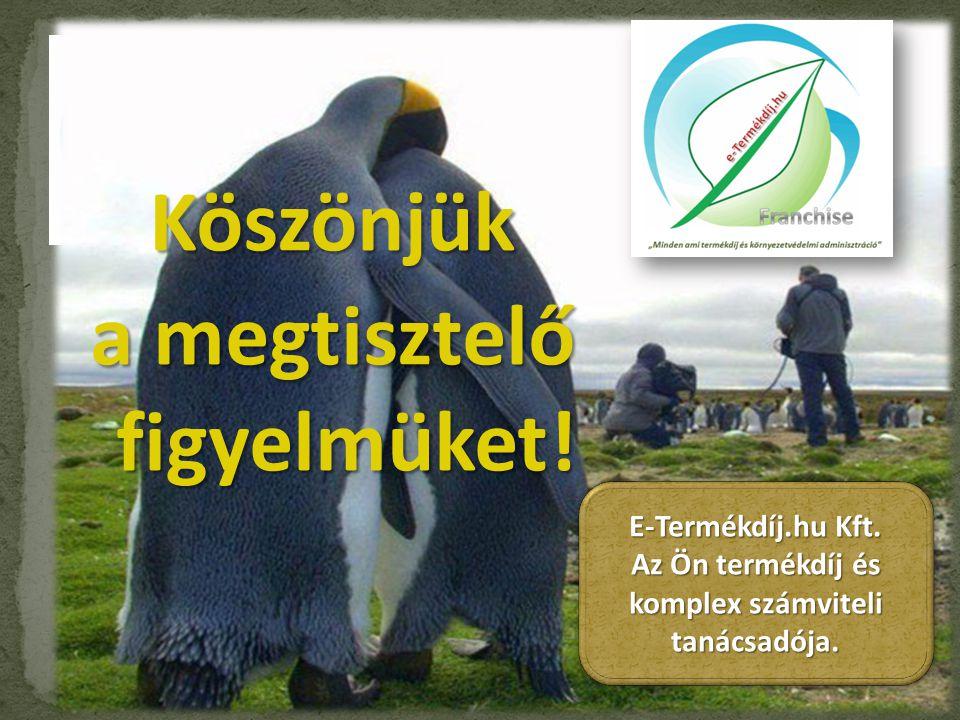 Köszönjük a megtisztelő figyelmüket. E-Termékdíj.hu Kft.
