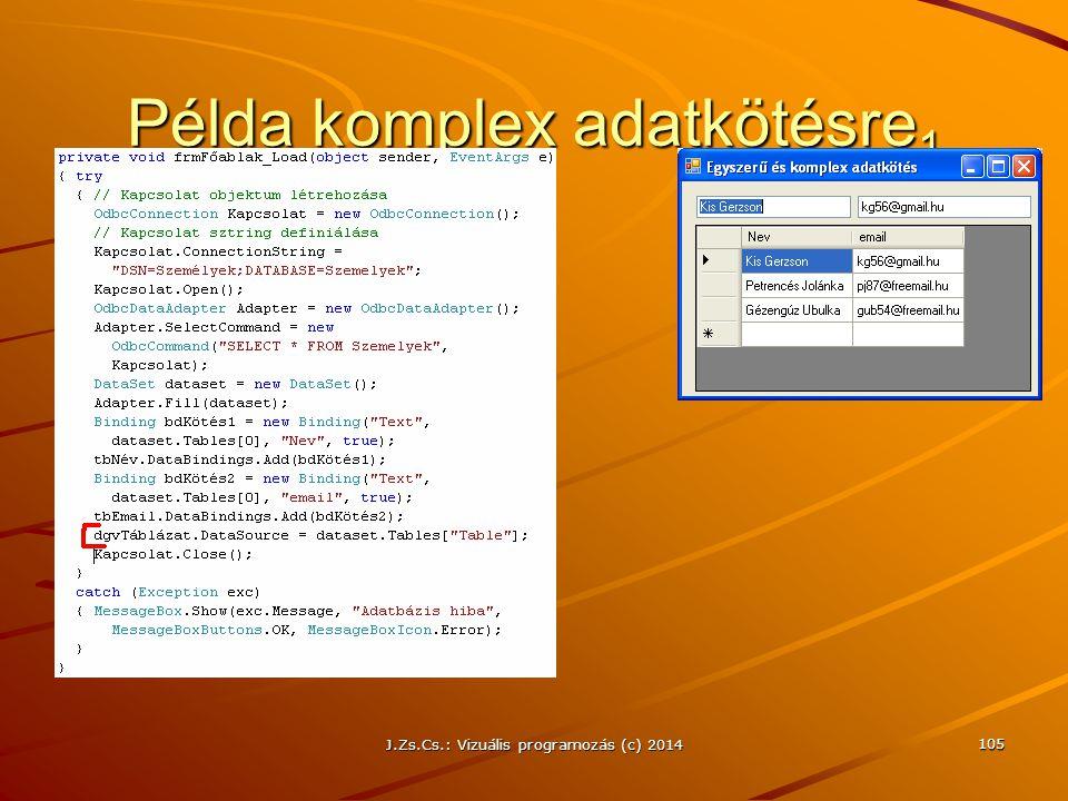 J.Zs.Cs.: Vizuális programozás (c) 2014 105 Példa komplex adatkötésre 1