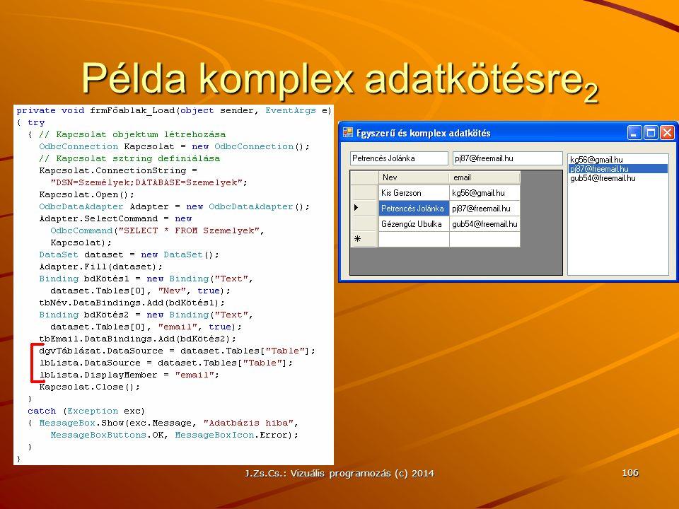 J.Zs.Cs.: Vizuális programozás (c) 2014 106 Példa komplex adatkötésre 2