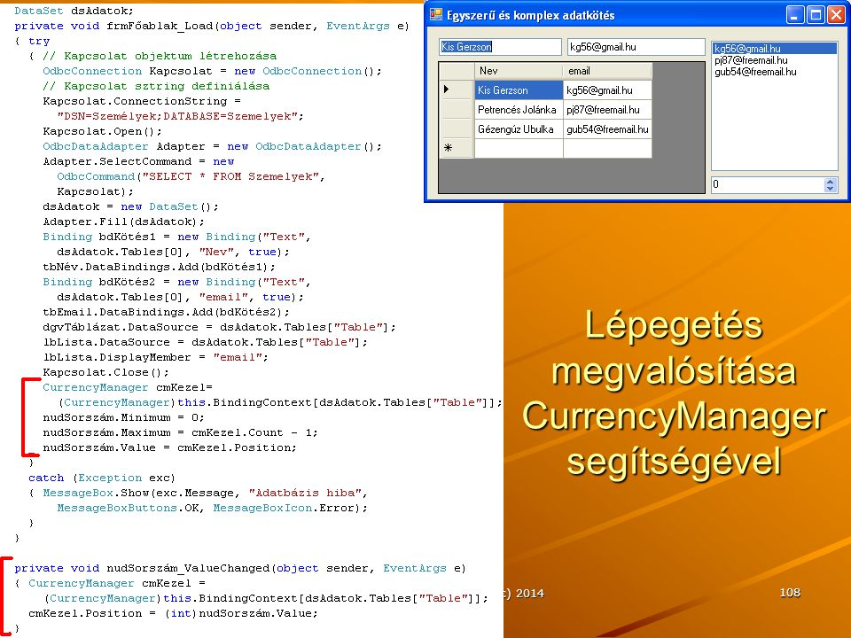 J.Zs.Cs.: Vizuális programozás (c) 2014 108 Lépegetés megvalósítása CurrencyManager segítségével