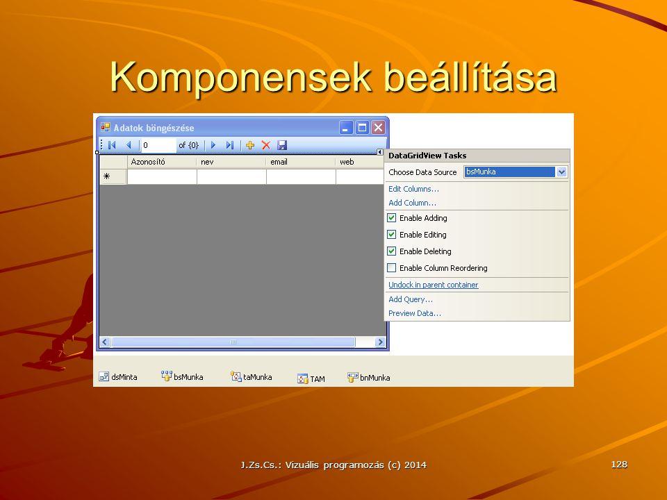 J.Zs.Cs.: Vizuális programozás (c) 2014 128 Komponensek beállítása