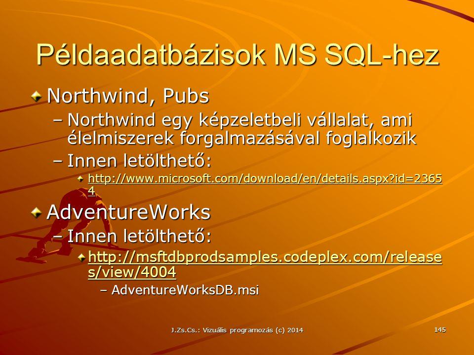 Példaadatbázisok MS SQL-hez Northwind, Pubs –Northwind egy képzeletbeli vállalat, ami élelmiszerek forgalmazásával foglalkozik –Innen letölthető: http