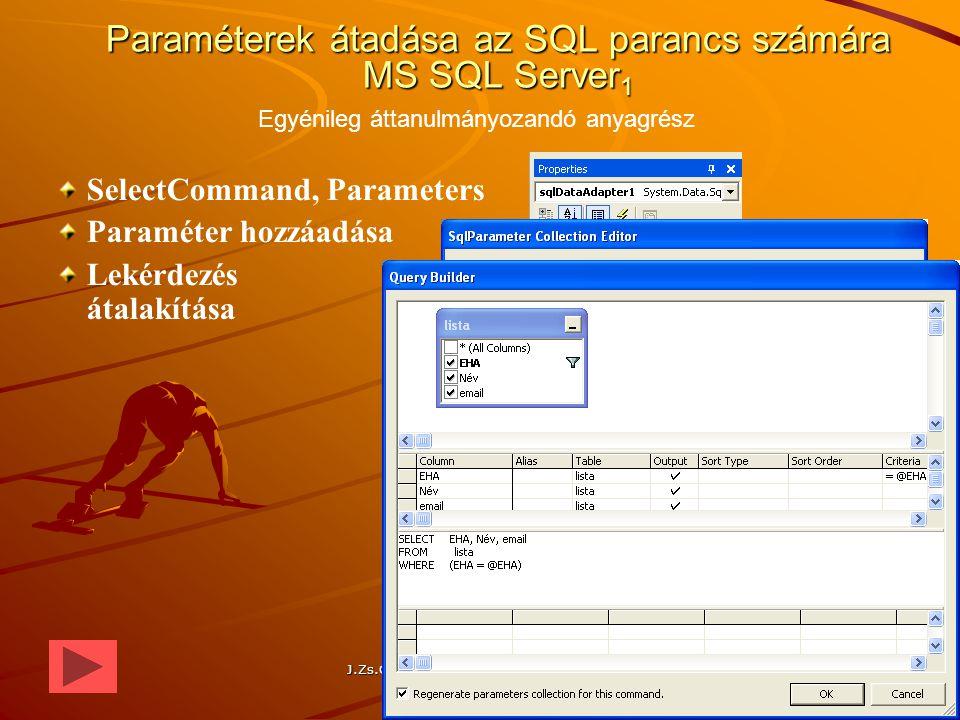 J.Zs.Cs.: Vizuális programozás (c) 2014 219 Paraméterek átadása az SQL parancs számára MS SQL Server 1 SelectCommand, Parameters Paraméter hozzáadása