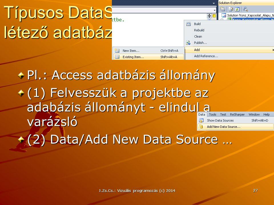 Típusos DataSet létrehozása létező adatbázisból Pl.: Access adatbázis állomány (1) Felvesszük a projektbe az adabázis állományt - elindul a varázsló (
