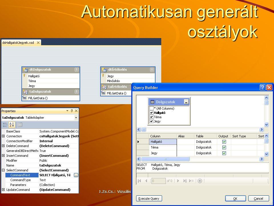 Automatikusan generált osztályok J.Zs.Cs.: Vizuális programozás (c) 2014 29