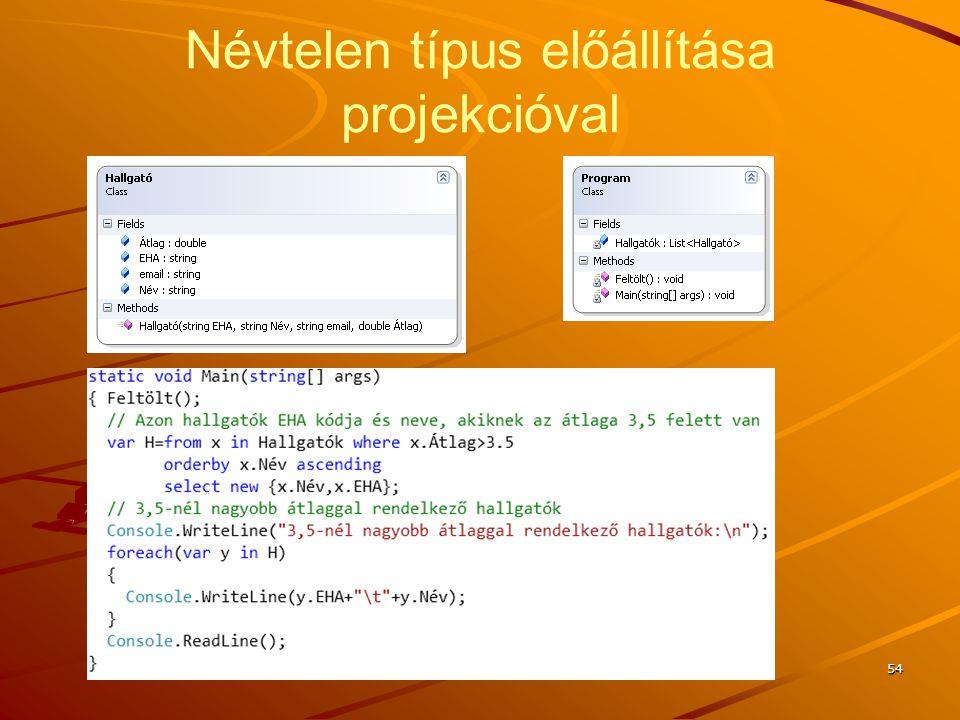 J.Zs.Cs.: Vizuális programozás (c) 2014 Névtelen típus előállítása projekcióval 54