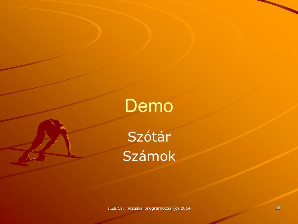 Demo Szótár Számok J.Zs.Cs.: Vizuális programozás (c) 2014 56