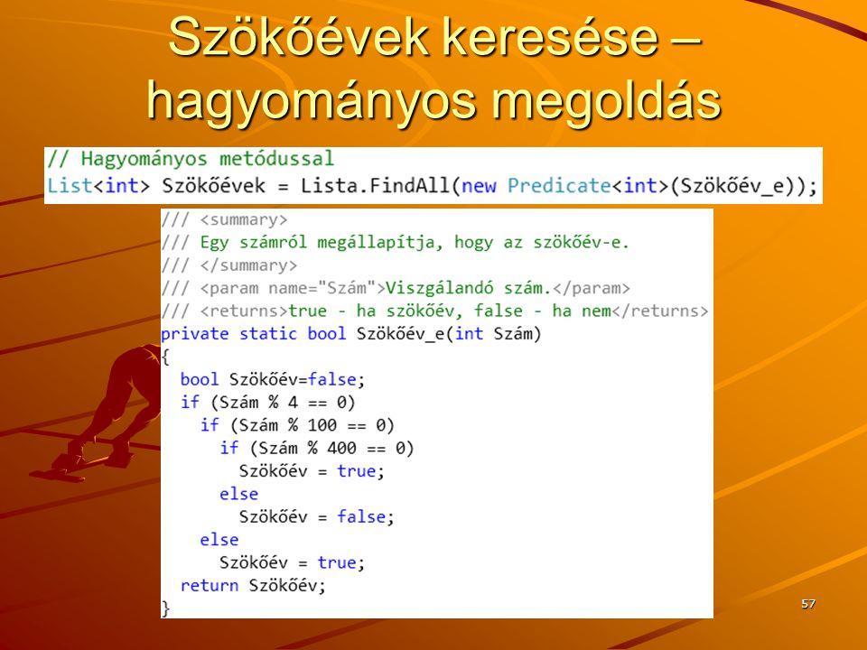 Szökőévek keresése – hagyományos megoldás J.Zs.Cs.: Vizuális programozás (c) 2014 57
