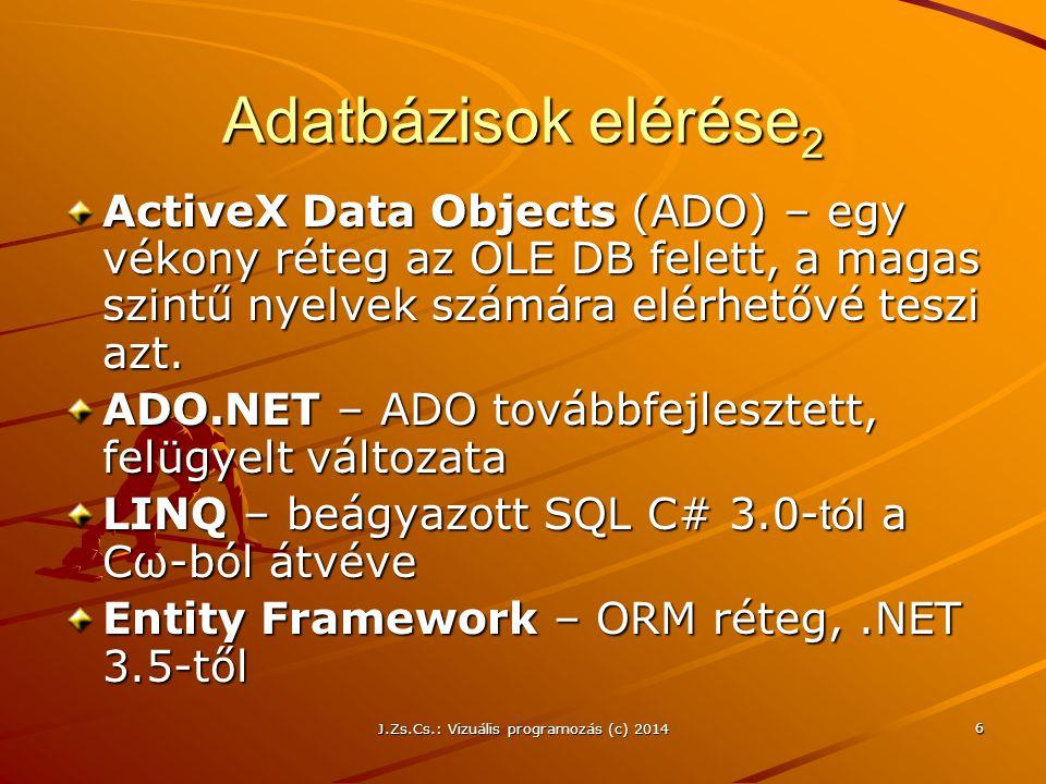 J.Zs.Cs.: Vizuális programozás (c) 2014 17 Connection objektum A DP egyik komponense Kapcsolat az adattárhoz, ezen keresztül kommunikál az alkalmazás az adatbázissal ConnectionString – a kapcsolat beállításai this.odbcConnection1.ConnectionString = STMT=;OPTION=3;DSN=Hallgatok;UID=;PASS WORD=;DESC=MySQL ODBC 3.51 Driver DSN;DATAB + ASE=Hallgatok;SERVER=localhost;PORT=3306 ; OleDbConnection - ODBCConnection SQLConnection – Microsoft SQL Server http://www.connectionstrings.com