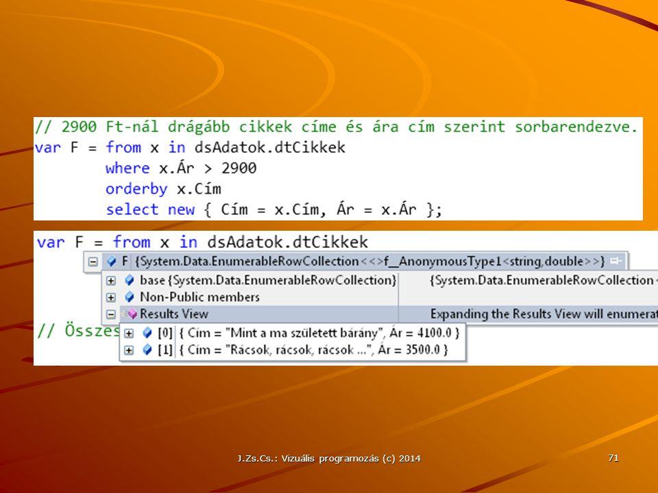 J.Zs.Cs.: Vizuális programozás (c) 2014 71