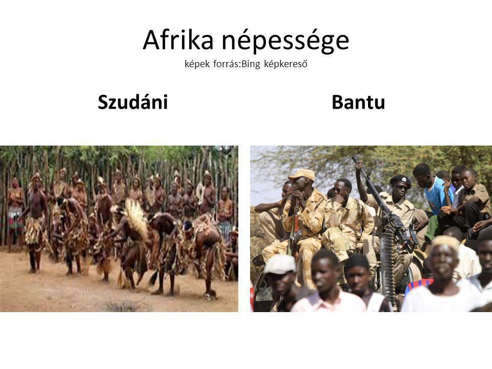 Afrika népessége képek forrás:Bing képkereső SzudániBantu