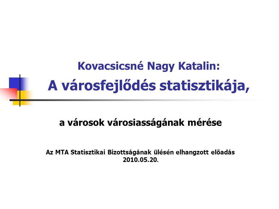 """A városfejlődés statisztikája, a városok városiasságának mérése  Bevezető gondolatok  A városstatisztika a magyar és a nemzetközi statisztikai irodalomban  A téma időszerűsége, mit mutat az idősor  A városiasság fogalma  Jogszabály a várossá nyilvánításra  A városiasság mérésére használt módszer  A felhasznált mutatószámok  Az """"átlagváros definiciója  Ellátottsági mutatók és komplex mutató  A mérés eredményei  A városok száma a komplex mutató kategóriái szerint  A városok sorrendje a komplex mutató szerint  A komplex mutatók átlaga megyénként  A városok száma és komplex mutatóik átlaga népességszámuk szerint  A városok száma és komplex mutatója a várossá nyilánítás éve szerint  Következtetések"""