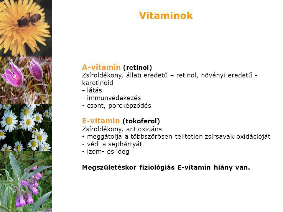 A-vitamin (retinol) Zsíroldékony, állati eredetű – retinol, növényi eredetű - karotinoid - látás - immunvédekezés - csont, porcképződés E-vitamin (tok