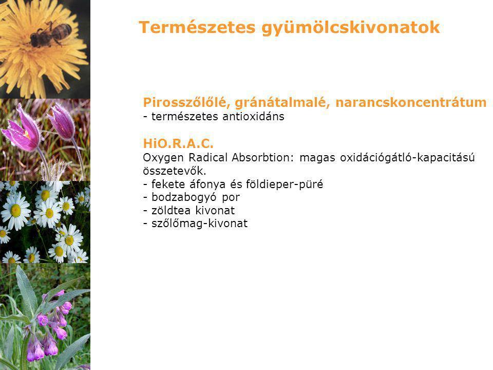 Pirosszőlőlé, gránátalmalé, narancskoncentrátum - természetes antioxidáns HiO.R.A.C. Oxygen Radical Absorbtion: magas oxidációgátló-kapacitású összete