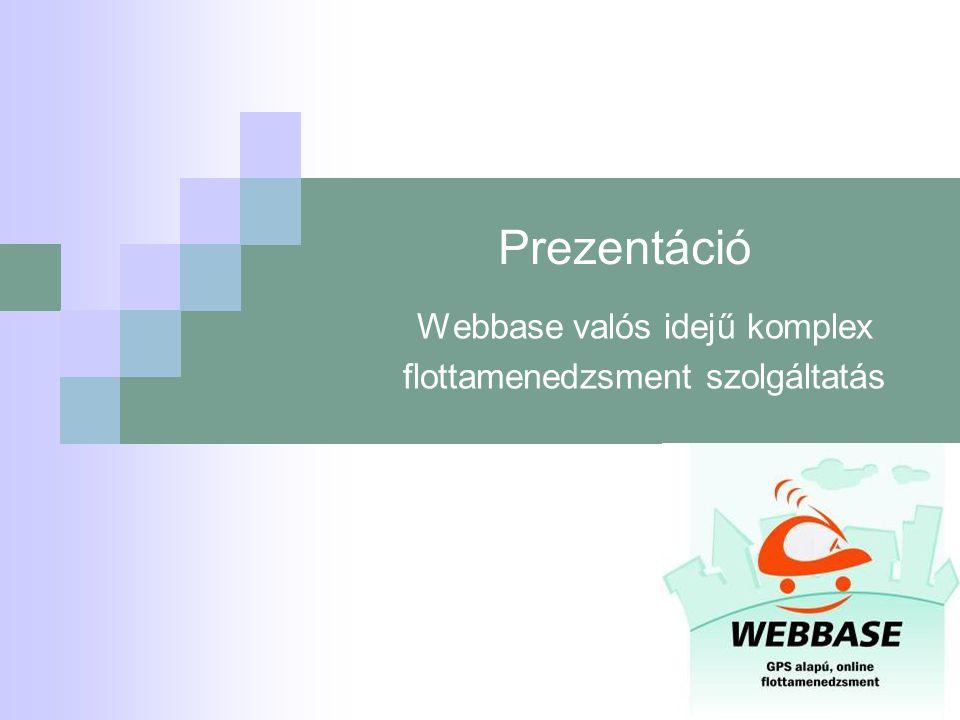Prezentáció Webbase valós idejű komplex flottamenedzsment szolgáltatás