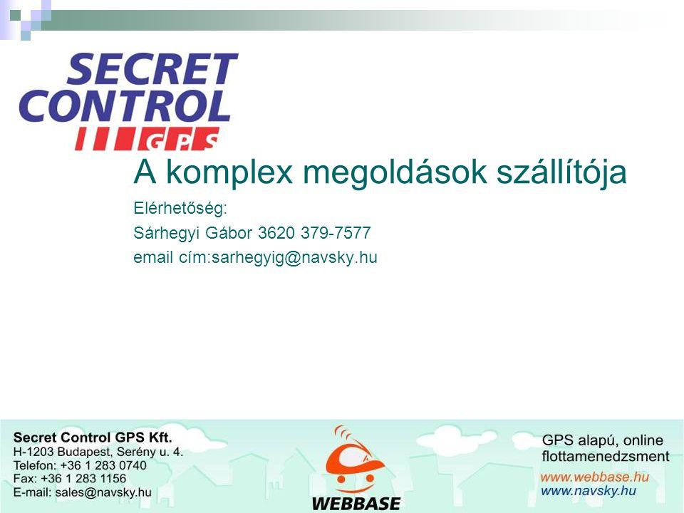 8 A komplex megoldások szállítója Elérhetőség: Sárhegyi Gábor 3620 379-7577 email cím:sarhegyig@navsky.hu