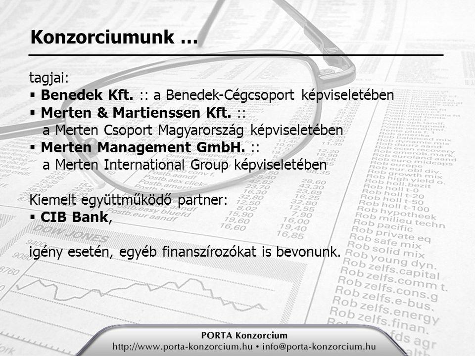 tagjai:  Benedek Kft.:: a Benedek-Cégcsoport képviseletében  Merten & Martienssen Kft.