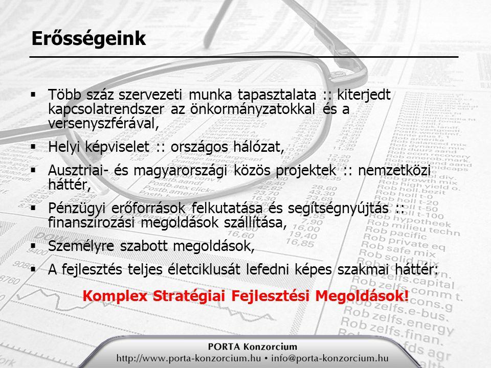 Általános szolgáltatásaink  finanszírozási megoldások,  komplex pályázati projektmenedzsment,  komplett menedzsment megoldások (pl.: ISO 9001:2000 és ISO 14000, projektmenedzsment és folyamatirányítás),  elektronikus dokumentum- és folyamatkezelő rendszerek,  szervezeti átvilágítás,  ingatlan-értékbecslés,  ingatlan-vagyonkataszter,  könyvelés, könyvvizsgálat és adótanácsadás,  szabályzatok,  környezetgazdálkodási tanácsadás és tervezés,  településrendezési tanácsadás és tervezés,  marketing tanácsadás.