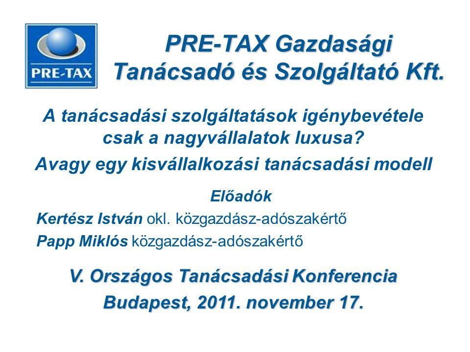 PRE-TAX Gazdasági Tanácsadó és Szolgáltató Kft. A tanácsadási szolgáltatások igénybevétele csak a nagyvállalatok luxusa? Avagy egy kisvállalkozási tan