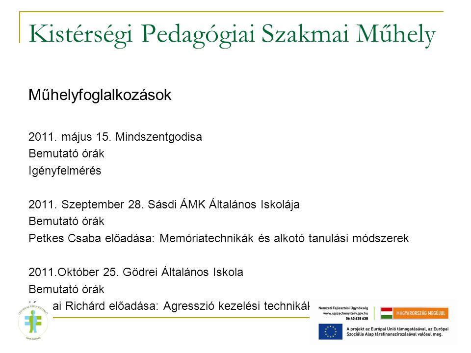 Kistérségi Pedagógiai Szakmai Műhely Műhelyfoglalkozások 2011.