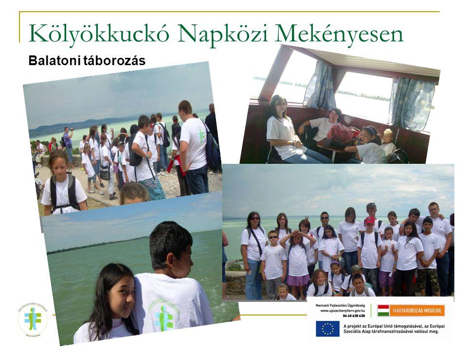 Kölyökkuckó Napközi Mekényesen Balatoni táborozás