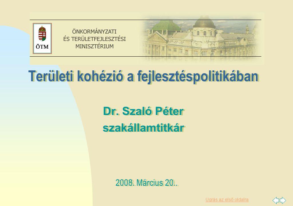 Ugrás az első oldalra Területi kohézió a fejlesztéspolitikában Dr.