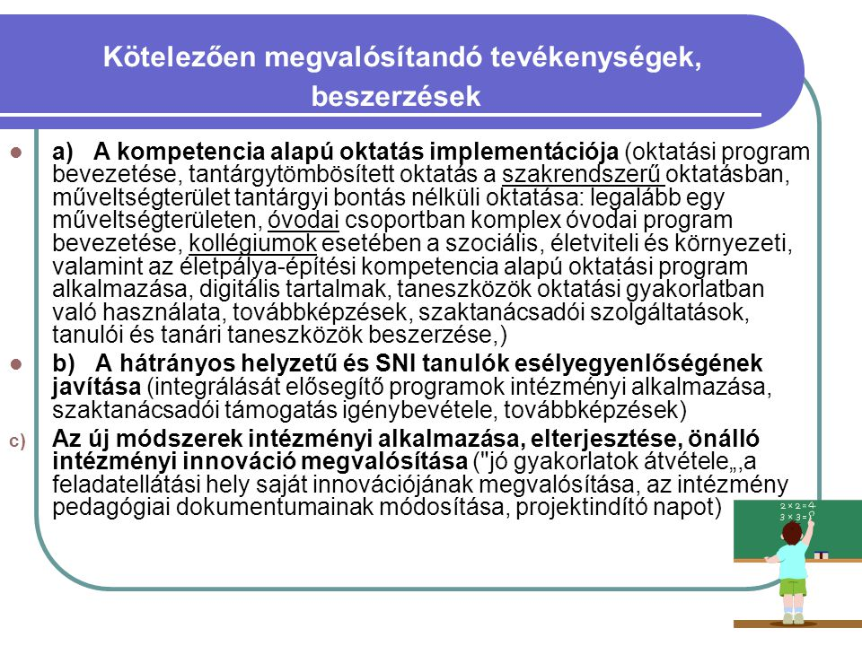 Kötelezően megvalósítandó tevékenységek, beszerzések  a) A kompetencia alapú oktatás implementációja (oktatási program bevezetése, tantárgytömbösítet