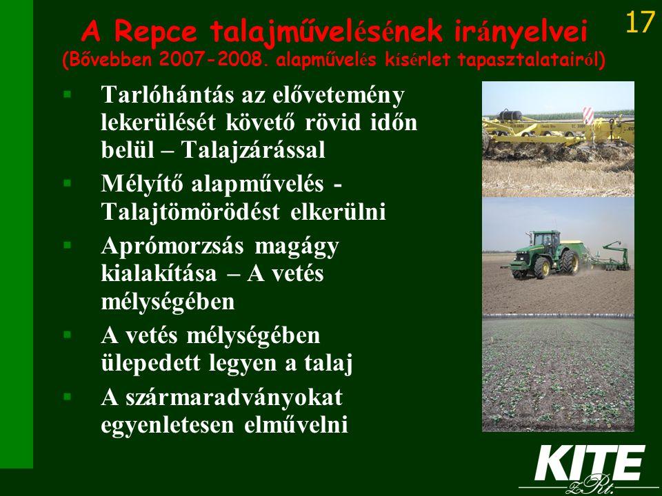 17 A Repce talajművel é s é nek ir á nyelvei (Bővebben 2007-2008. alapművel é s k í s é rlet tapasztalatair ó l)   Tarlóhántás az elővetemény lekerü