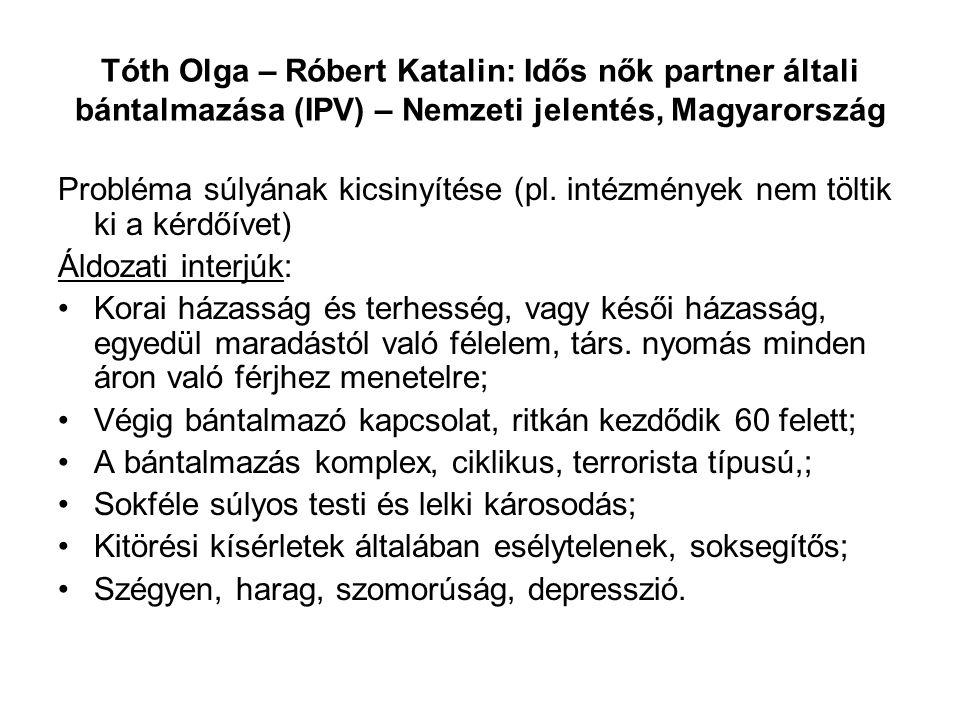 Tóth Olga – Róbert Katalin: Idős nők partner általi bántalmazása (IPV) – Nemzeti jelentés, Magyarország Probléma súlyának kicsinyítése (pl. intézménye