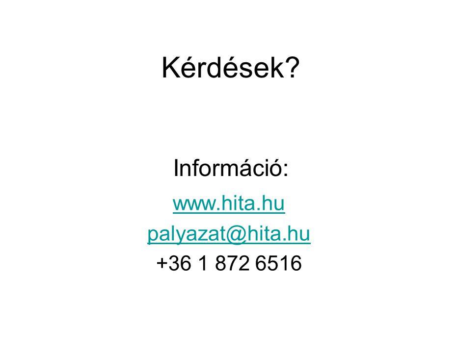 Kérdések? Információ: www.hita.hu palyazat@hita.hu +36 1 872 6516