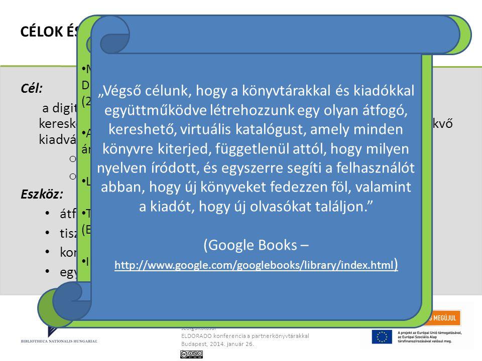 Dancs Szabolcs, OSZK, projektigazgató Az ELDORADO könyvtáraknak szánt szolgáltatásai ELDORADO konferencia a partnerkönyvtárakkal Budapest, 2014. januá