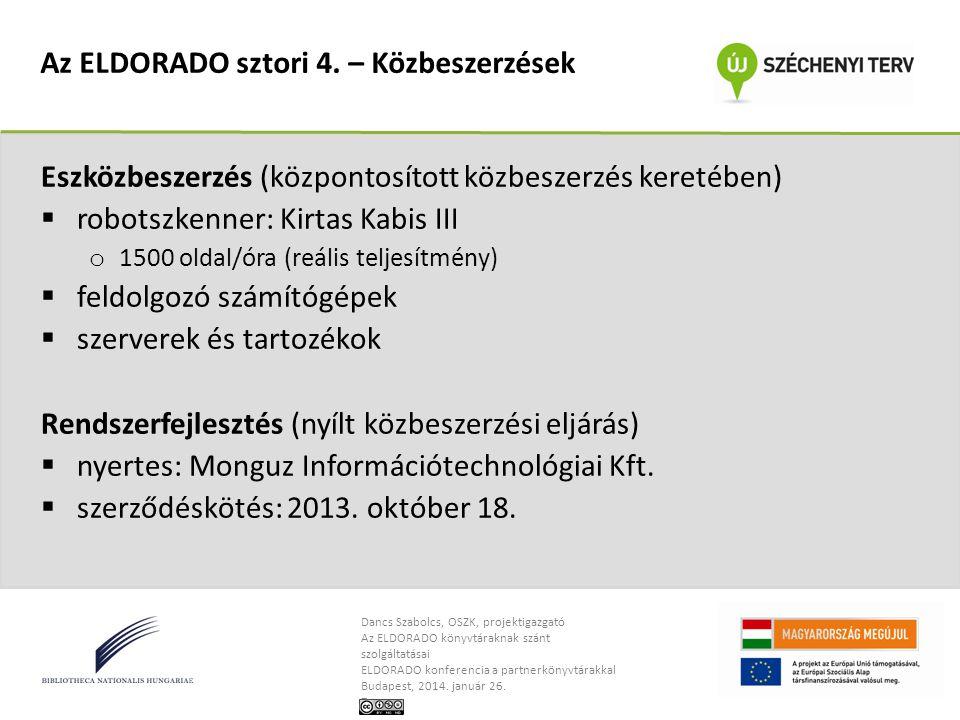 Dancs Szabolcs, OSZK, projektigazgató Az ELDORADO könyvtáraknak szánt szolgáltatásai ELDORADO konferencia a partnerkönyvtárakkal Budapest, 2014.