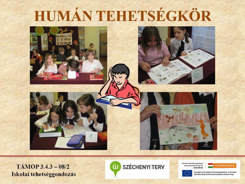 HUMÁN TEHETSÉGKÖR TÁMOP 3.4.3 – 08/2 Iskolai tehetséggondozás