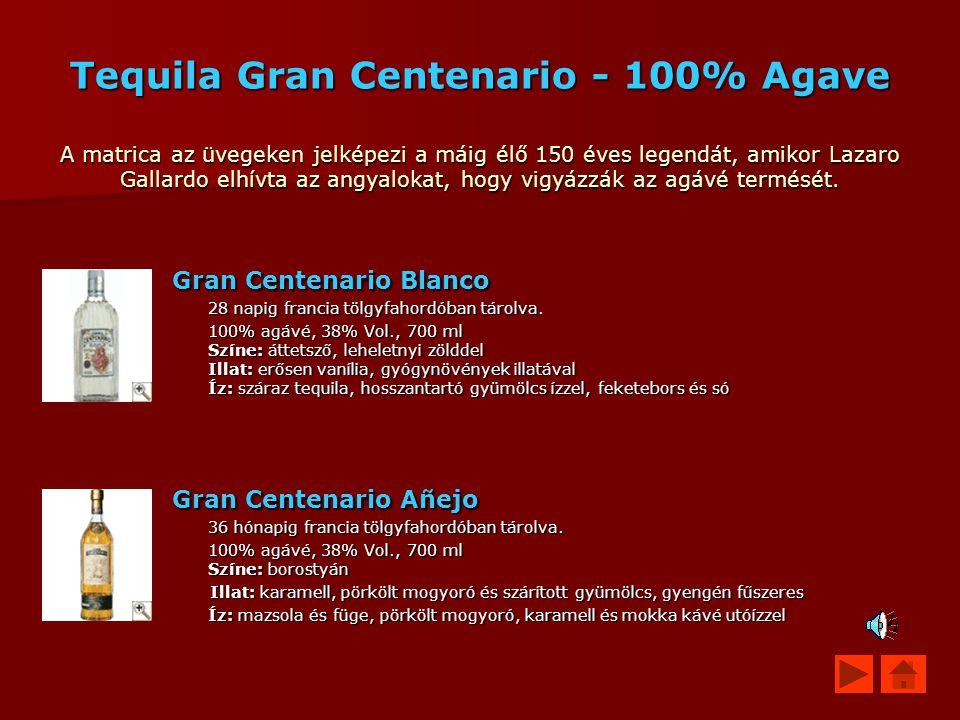 Tequila Gran Centenario - 100% Agave A matrica az üvegeken jelképezi a máig élő 150 éves legendát, amikor Lazaro Gallardo elhívta az angyalokat, hogy