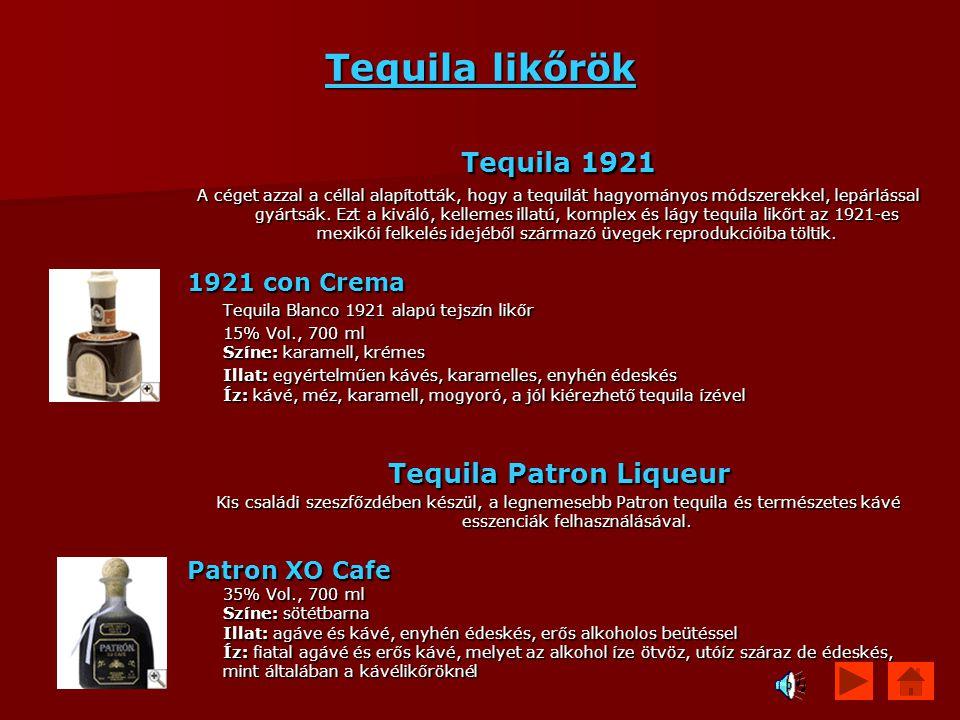 Tequila likőrök Tequila 1921 A céget azzal a céllal alapították, hogy a tequilát hagyományos módszerekkel, lepárlással gyártsák. Ezt a kiváló, kelleme
