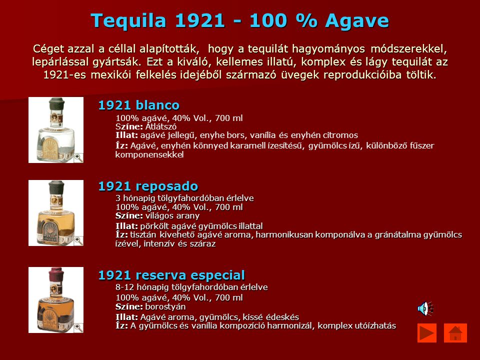 Tequila 1921 - 100 % Agave Céget azzal a céllal alapították, hogy a tequilát hagyományos módszerekkel, lepárlással gyártsák. Ezt a kiváló, kellemes il