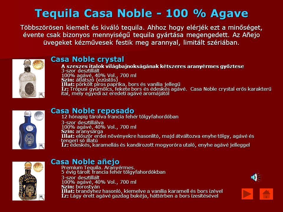 Tequila Casa Noble - 100 % Agave Többszörösen kiemelt és kiváló tequila. Ahhoz hogy elérjék ezt a minőséget, évente csak bizonyos mennyiségű tequila g