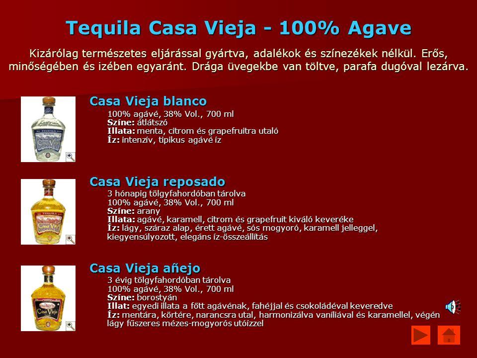 Tequila Casa Vieja - 100% Agave Kizárólag természetes eljárással gyártva, adalékok és színezékek nélkül. Erős, minőségében és izében egyaránt. Drága ü
