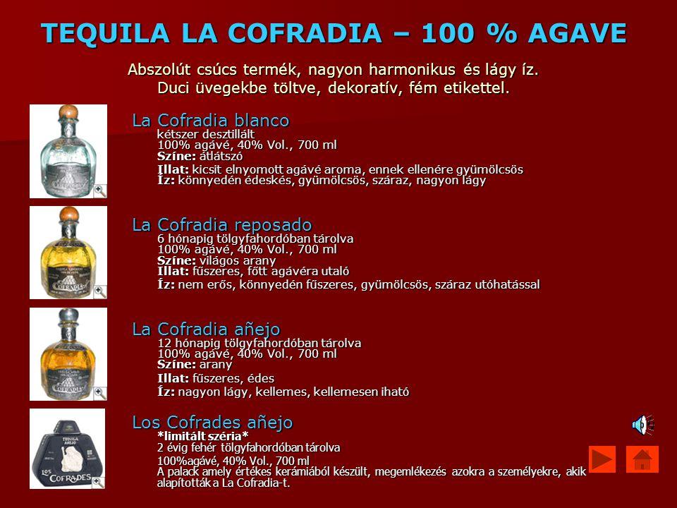 TEQUILA LA COFRADIA – 100 % AGAVE Abszolút csúcs termék, nagyon harmonikus és lágy íz. Duci üvegekbe töltve, dekoratív, fém etikettel. La Cofradia bla