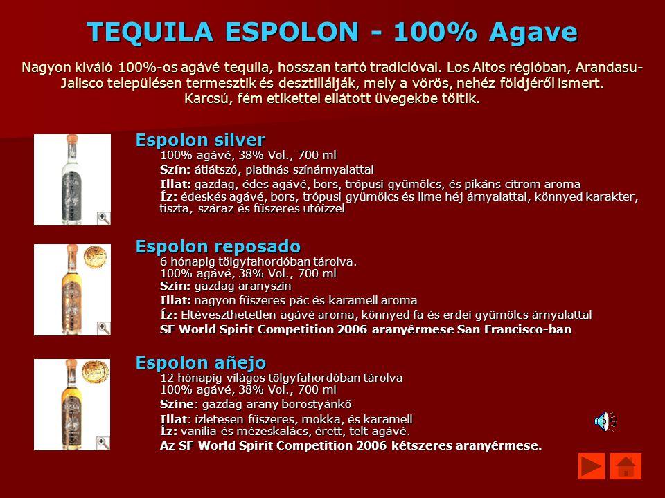 TEQUILA ESPOLON - 100% Agave Nagyon kiváló 100%-os agávé tequila, hosszan tartó tradícióval. Los Altos régióban, Arandasu- Jalisco településen termesz
