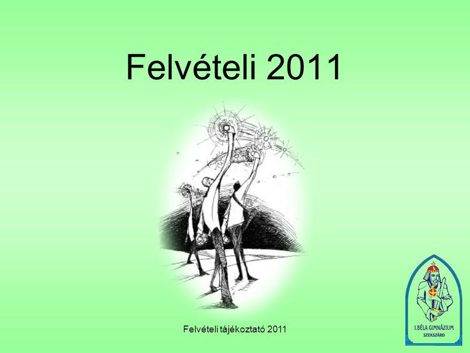 Felvételi tájékoztató 2011 Felvételi 2011