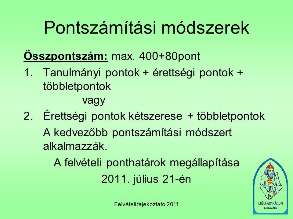Felvételi tájékoztató 2011 Tanulmányi pontok – max.