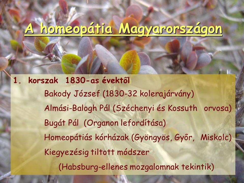 A homeopátia története 6.XIX. sz. Hering - (Hering-szabály) Kent -alkati típusok magas potenciák alkalmazása Repertórium 7.XX. sz. Nemzetközi Homeopát