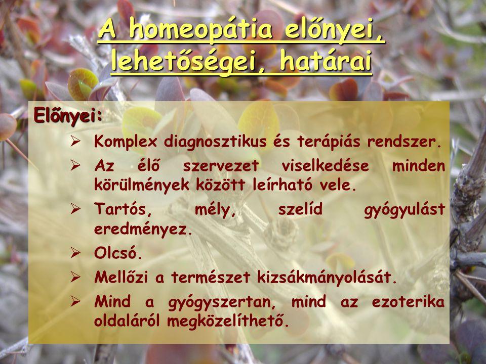 A homeopátia helye a gyógyításban Helye a természetgyógyászaton belül: Diagnózis+Terápia Diagnózis: maga a gyógyszer Több módszer együtt is alkalmazha