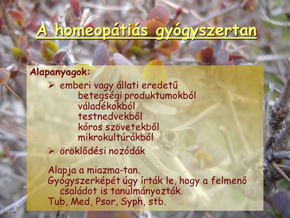 A homeopátiás gyógyszertan A homeopátiás gyógyszerek alapanyagai 65% növényi, 28% ásványi, 5% állati, 2% vegyi anyagok 1. 1. növényi alapanyagok   t