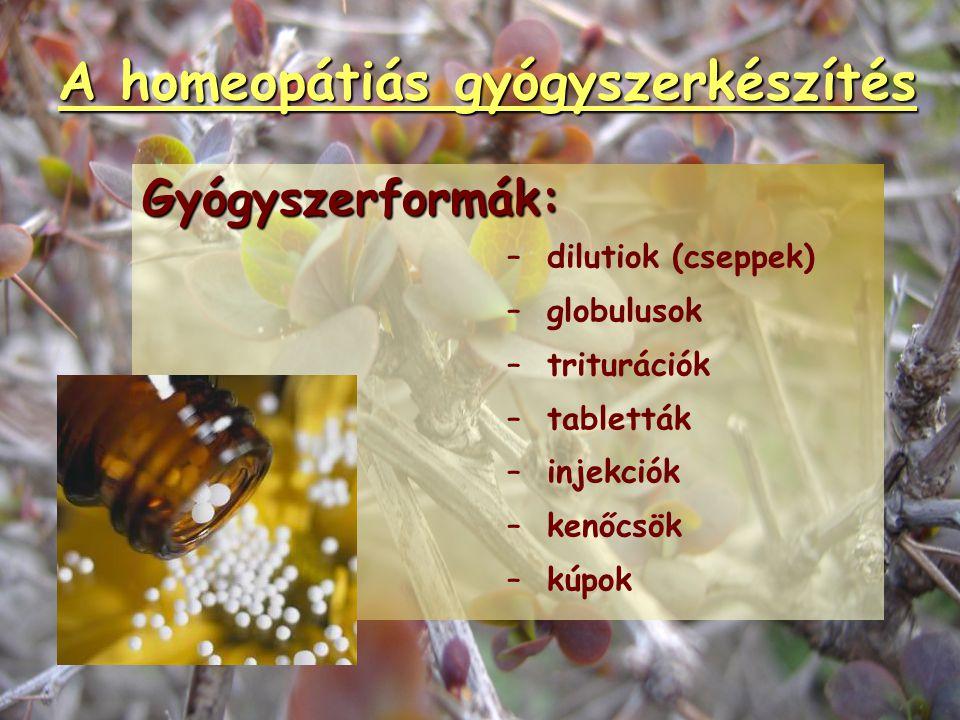 A homeopátiás gyógyszerkészítés Potenciák, higítási sorozatok D:1:10 higítás, 10 ütverázás DECIMÁLIS C/CH:1:100 higítás, 10 ütverázás CENTEZIMÁLIS LM/