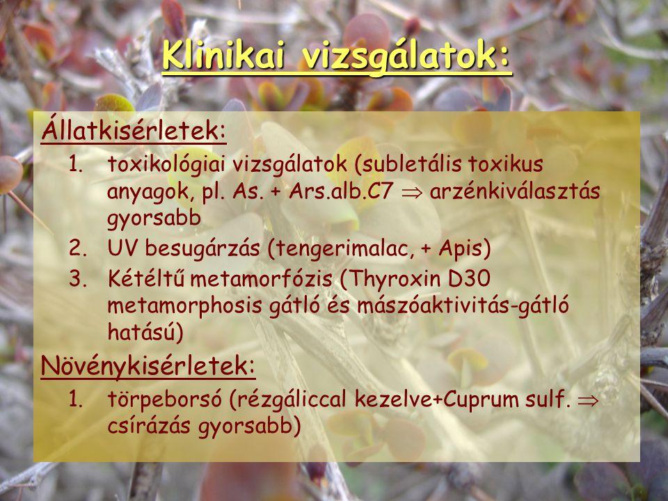 Klinikai vizsgálatok: Humán példák: 1. 1. mustárgáz (az okozott égési sérülés kezelésére potenciált mustárgáz) 2. 2. rhinitis all. (Galphimia glauca D